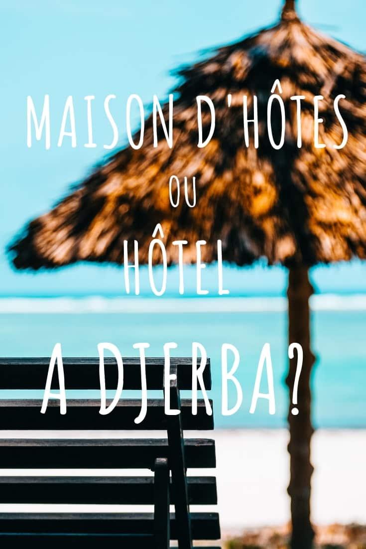 Maisons d'hôtes ou hôtels à Djerba?