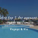 Notre top 5 agences de voyage en tunisie