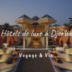 Hotels de luxe à Djerba